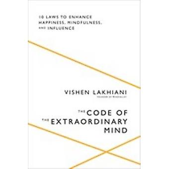 The Code of the Extraordinary Mind by Vishen Lakhiani - 9781623367084