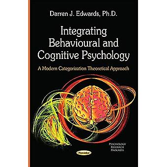 INTEGRATING BEHAVIOURAL AND COGNITIVE P (Paychology Research Progress)