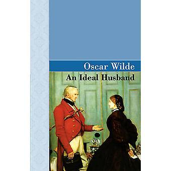 Ein idealer Gatte durch Wilde & Oscar