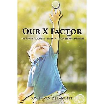 Our X Factor by Van De Lanotte & Xavier