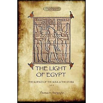 The Light of Egypt The Science of the Soul and the Stars. Vol. 2 by Burgoyne & Thomas H.