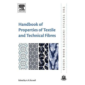 Handbook of Properties of Textile and Technical Fibres by A R Bunsell