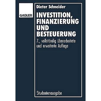 Investition Finanzierung und Besteuerung van Dieter Schneider
