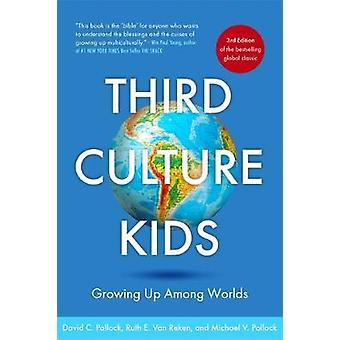 Third Culture Kids by David C. Ruth E. Van Pollock Reken