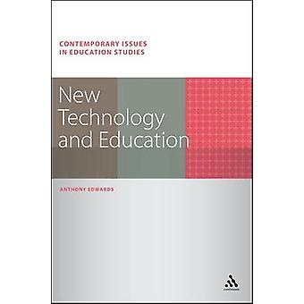 New Technology and Education by Anthony Edwards