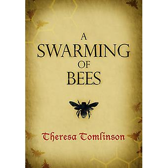 A Swarming of Bees by Tomlinson & Theresa