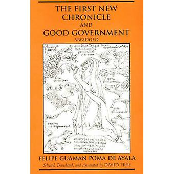 The First New Chronicle and Good Government (Abridged edition) by Fel