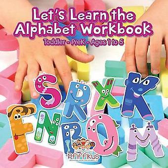Lets Learn the Alphabet Workbook   ToddlerPreK  Ages 1 to 5 by Pfiffikus
