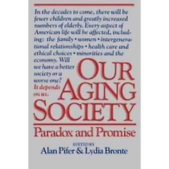 Our Aging Society Paradox and Promise by Pifer & Alan