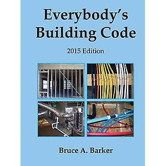 Everybodys Building Code by Barker & Bruce