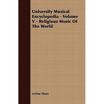 University Musical Encyclopedia  Volume V  Religious Music Of The World by Elson & Arthur