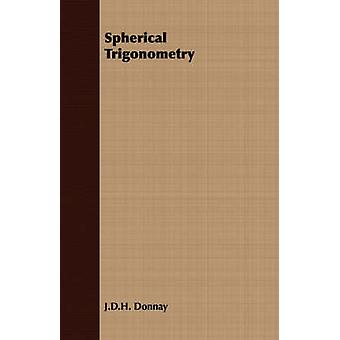 Spherical Trigonometry by Donnay & J.D.H.