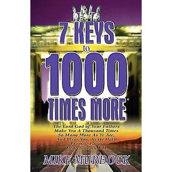 7 Keys to 1000 Times More by Murdock & Mike