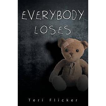 Iedereen verliest door Teri Flicker
