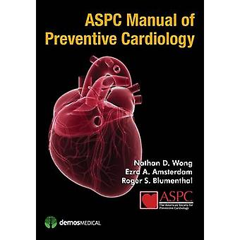 ASPC Manual of Preventive Cardiology by Wong & Nathan D.