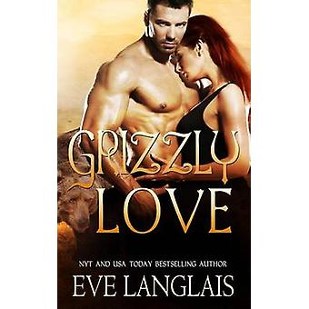 Grizzly Love by Langlais & Eve