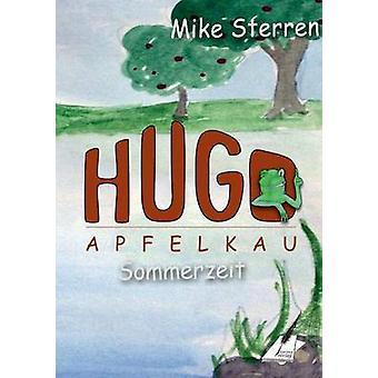 Die lustigen Abenteuer des Hugo ApfelkauSommerzeit by Sterren & Mike