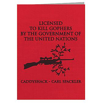 Caddyshack Carl Spackler Licenced To Kill Gophers Greeting Card