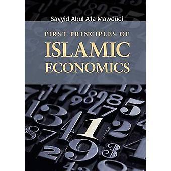 First Principles of Islamic Economics by Sayyid Abul A'la Mawdudi - S