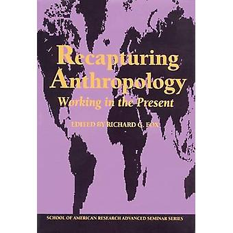 Recapturing Anthropology - Working in the Present  - Seminar  - Papers b