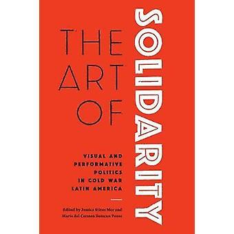 Konsten att solidaritet - Visuell och performativ politik i kalla kriget L