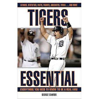Tigers Essential - Everything You Need to Know to Be a Real Fan! by Ge