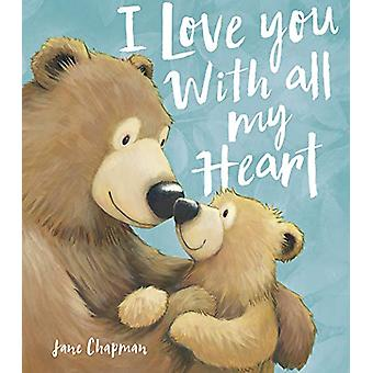 I Love You With all my Heart by Jane Chapman - 9781788815826 Book