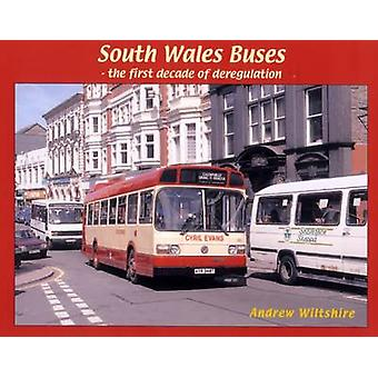 South Wales Buses - The First Decade of Deregulation by Andrew Wiltshi