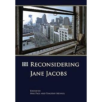 Reconsidering Jane Jacobs by Max Page - Timothy Mennel - 978193236494