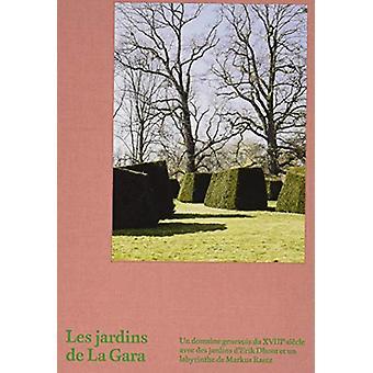 Les Jardins de La Gara - Un domaine genevois du XVIIIe siecle avec des