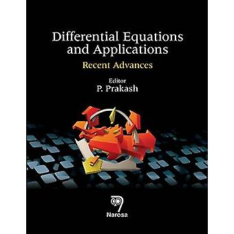 Differential Equations and Applications - Recent Advances by P. Prakas