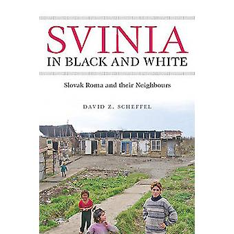 Svinia in Black and White - Slovak Roma and their Neighbours by David
