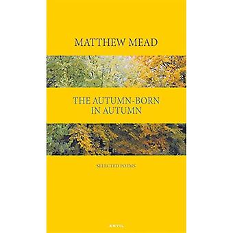 The Autumn-Born in Autumn: Selected Poems