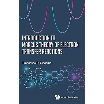 Introduction To Marcus Theory Of Electron Transfer Reactions by Francesco Di Giacomo