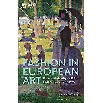 Fashion in European Art - Dress and Identity - Politics and the Body -