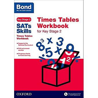 Bond SATs Skills Times Tables Workbook for Key Stage 2 by Sarah Lindsay