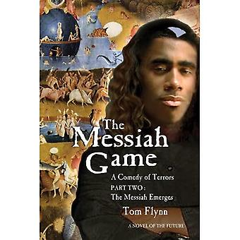 The Messiah Game: A Comedy of Terrors - Part Two: The Messiah Emerges
