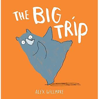 The Big Trip by Alex Willmore