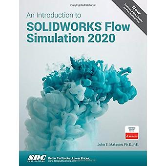 An Introduction to SOLIDWORKS Flow Simulation 2020 by Matsson & John