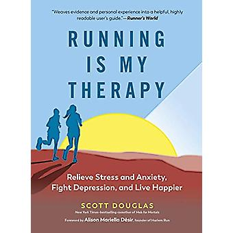 Running is My Therapy NEW EDITION by Scott Douglas - 9781615195817 Bo
