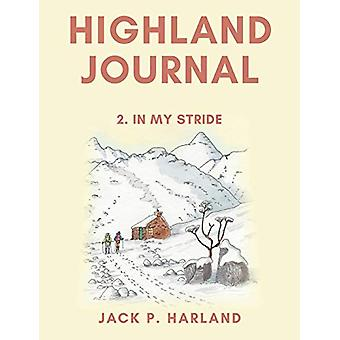 Highland Journal - 2. In My Stride by Jack P. Harland - 9781838590673
