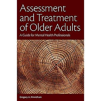 Assessment and Treatment of Older Adults - A Guide for Mental Health P