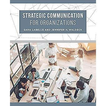 Strategic Communication for Organizations by Sara LaBelle - 978052029