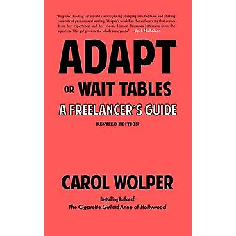 Adapt or Wait Tables (Revised) - A Freelancer's Guide by Carol Wolper