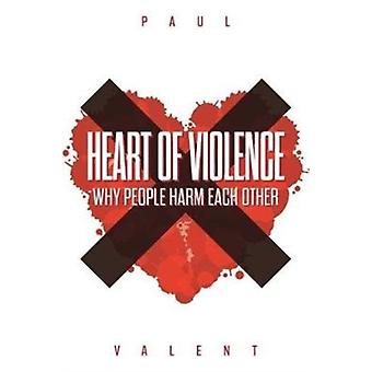 Heart of Violence by Valent & Paul