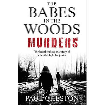 The Babes in the Woods Murders: The shocking true story of how child murderer Russell Bishop was� finally brought to justice