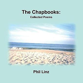 The Chapbooks - Collected Poems by Phil Linz - 9780989611053 Book