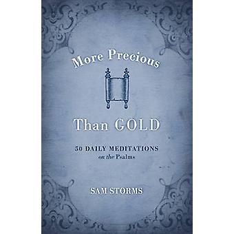 More Precious Than Gold - 50 Daily Meditations on the Psalms by Sam St