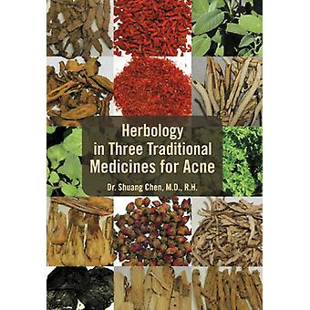 Herbology in Three Traditional Medicines for Acne by Shuang Chen - 97