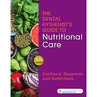 Tandhygienisternas guide till näringsvård av Cynthia A. StegemanJudi Ratliff Davis